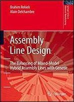 Assembly Line Design: The Balancing Of Mixed-Model Hybrid Assembly Lines With Genetic Algorithms (Springer Series In Advanced Manufacturing)