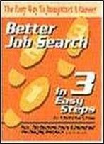 Better Job Search In 3 Easy Steps (South-Western Educational Publications)