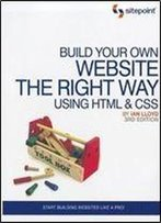 Build Your Own Website The Right Way Using Html & Css (3rd Edition)