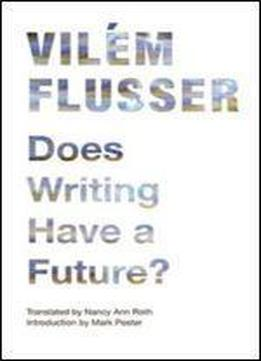 Does Writing Have A Future? (electronic Mediations)