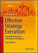 Effective Strategy Execution: Improving Performance With Business Intelligence (Management For Professionals)