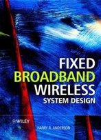 Fixed Broadband Wireless System Design