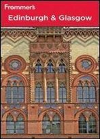 Frommer's Edinburgh And Glasgow, 4th Edition