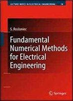 Fundamental Numerical Methods For Electrical Engineering (Lecture Notes In Electrical Engineering)