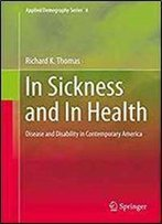 In Sickness And In Health: Disease And Disability In Contemporary America (Applied Demography Series)