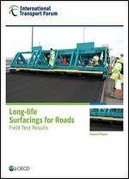 Itf Research Reports Long-life Surfacings For Roads: Field Test Results