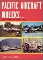 Pacific Aircraft Wrecks And Where To Find Them