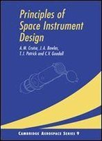Principles Of Space Instrument Design (Cambridge Aerospace Series)