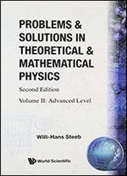 Problems And Solutions In Theoretical & Mathematical Physics