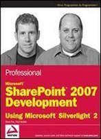 Professional Microsoft Sharepoint 2007 Development Using Microsoft Silverlight 2