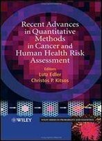 Recent Advances In Quantitative Methods In Cancer And Human Health Risk Assessment (Wiley Series In Probability And Statistics)