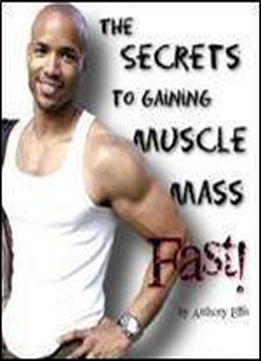 The Secrets To Gaining Muscle Mass