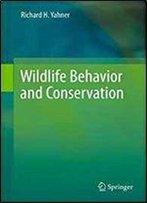 Wildlife Behavior And Conservation 1st Edition