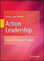 Action Leadership: Towards A Participatory Paradigm