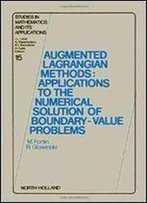 Augmented Lagrangian Methods: Applications To The Numerical Solution Of Boundary-Value Problems (Studies In Mathematics And Its Applications)