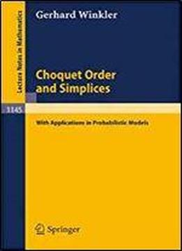 Choquet Order And Simplices: With Applications In Probabilistic Models (lecture Notes In Mathematics)