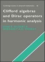 Clifford Algebras And Dirac Operators In Harmonic Analysis (Cambridge Studies In Advanced Mathematics)