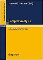 Complex Analysis: Seminar, University Park Pa, March 10-14, 1986 (Lecture Notes In Mathematics)