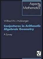 Conjectures In Arithmetic Algebraic Geometry: A Survey (Aspects Of Mathematics)