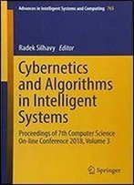 Cybernetics And Algorithms In Intelligent Systems: Proceedings Of 7th Computer Science On-Line Conference 2018, Volume 3