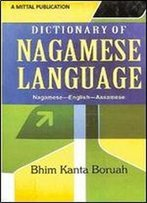 Dictionary Of Nagamese Language: Nagamese-English-Assamese