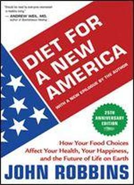 Diet For A New America: How Your Food Choices Affect Your Health