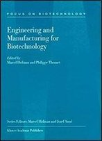 Engineering And Manufacturing For Biotechnology (Focus On Biotechnology Book 4)