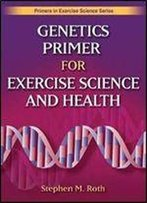 Genetics Primer For Exercise Science And Health