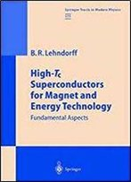 High-Tc Superconductors For Magnet And Energy Technology: Fundamental Aspects (Springer Tracts In Modern Physics)