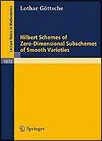 Hilbert Schemes Of Zero-Dimensional Subschemes Of Smooth Varieties (Lecture Notes In Mathematics)