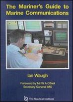 Ian Waugh - A Mariner's Guide To Marine Communications