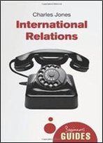International Relations: A Beginner's Guide
