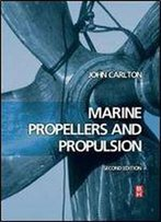 John Carlton - Marine Propellers And Propulsion, Second Edition