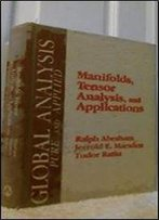 Manifolds, Tensor Analysis, And Applications (Global Analysis, Pure And Applied)