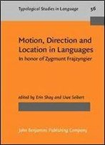 Motion, Direction And Location In Languages: In Honor Of Zygmunt Frajzyngier