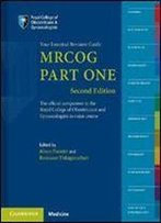 Mrcog Part One: Your Essential Revision Guide (2nd Edition)
