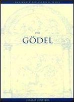 On Godel (Wadsworth Philosophers Series)