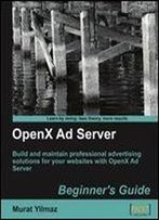 Openx Ad Server: Beginner's Guide