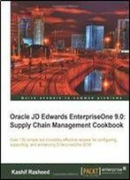 Oracle Jd Edwards Enterpriseone 9.0: Supply Chain Management Cookbook By Kashif Rasheed