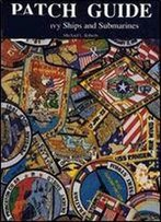 Patch Guide. Us Navy Ships And Submarines