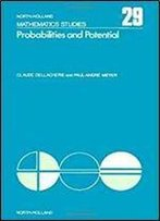 Probabilities And Potential (Mathematics Studies, 29) (English And French Edition)