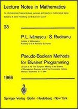 Pseudo-boolean Methods For Bivalent Programming (lecture Notes In Mathematics)