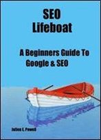 Seo Lifeboat: A Beginners Guide To Google & Seo