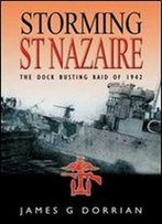 Storming St. Nazaire: The Dock Busting Raid Of 1942
