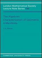 The Algebraic Characterization Of Geometric 4-Manifolds (London Mathematical Society Lecture Note Series)