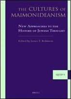 The Cultures Of Maimonideanism