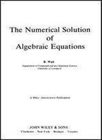 The Numerical Solution Of Algebraic Equations