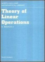 Theory Of Linear Operations, Volume 38 (North-Holland Mathematical Library)