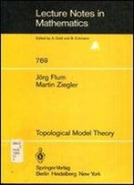 Topological Model Theory (Lecture Notes In Mathematics 769)