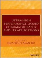 Ultra-High Performance Liquid Chromatography And Its Applications
